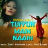 Tuiyun Main Naahi