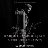 Harout Pamboukjian & Forbidden Saints - My Life (Live) artwork