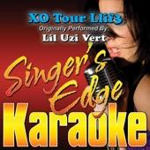 XO Tour Llif3 (Originally Performed By Lil Uzi Vert) [Karaoke]