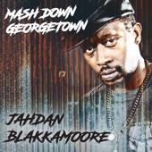 Mash Down Georgetown - Jahdan Blakkamoore
