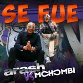 Se Fue (feat. Mohombi) [Extended] - Arash