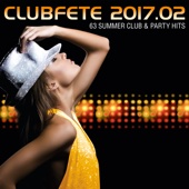 Verschiedene Interpreten - Clubfete 2017.02 (63 Summer Club & Party Hits) Grafik