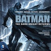 Batman: The Dark Knight Returns, Part 1 - Official Soundtrack
