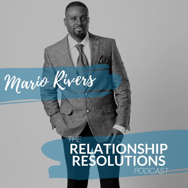 The Relationship Resolutions Podcast