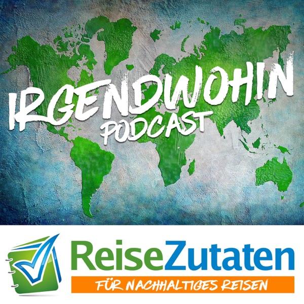 Irgendwohin - der ReiseZutaten.de Podcast
