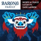 Lucky (feat. Yade Lauren) - Moksi & Chace