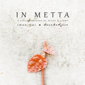 In Metta (A Collaboration of Peace & Light)