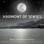 Harmony of Senses: Natural Calm Spa Music for Paradise Dream