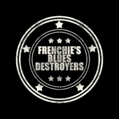 Frenchie's Blues Destroyers - Frenchie's Blues Destroyers  artwork