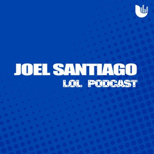 LOL con Joel Santiago