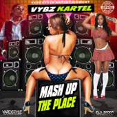 Mash Up the Place - Vybz Kartel