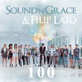 100 - Sound'n'Grace & Filip Lato