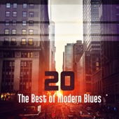 20 The Best of Modern Blues: Relaxing Instrumental Songs, Coffee and Lunch Break, Easy Listening, Cool Guitar Moods in Blue - Good City Music Band Cover Art