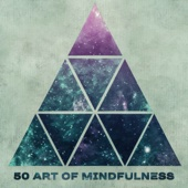 50 Art of Mindfulness: Spiritual Music for Deep Meditation, Yoga Workout, Breathing Techniques, Soothing Sounds for Mind Relaxation, Stress Relief