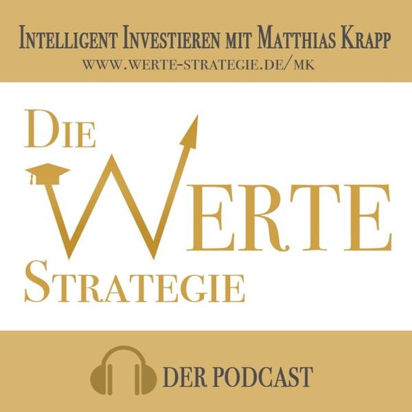 Die WERTE Strategie - Geld clever anlegen und intelligent Investieren. Mit Matthias Krapp