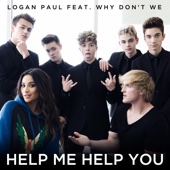 Help Me Help You (feat. Why Don't We) - Logan Paul Cover Art