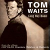 Long Way Home - Single, Tom Waits