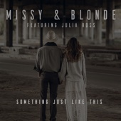 Missy & Blonde - Something Just Like This (feat. Julia Ross) artwork