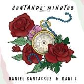 Contando Minutos (feat. Dani J) - Daniel Santacruz & Dani J