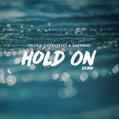 Hold On (Remix) - Chord Overstreet & Deepend Cover Art