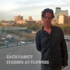 Staring at Flowers - Single, Zach Faricy