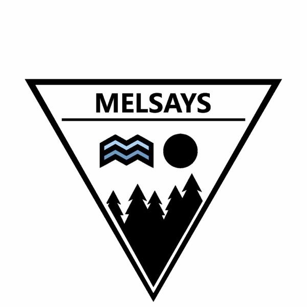 MELSAYS PODCAST