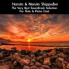 Naruto & Naruto Shippuden: The Very Best Soundtrack Selection (For Flute & Piano Duet), daigoro789