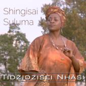 Tidzidzisei Nhasi - Shingisai Suluma