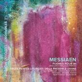 Messiaen: Poèmes pour Mi and 3 Petites liturgies de la Présence Divine