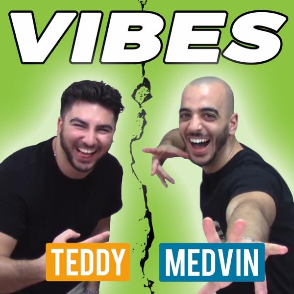 VIBES w/ Medvin & Teddy