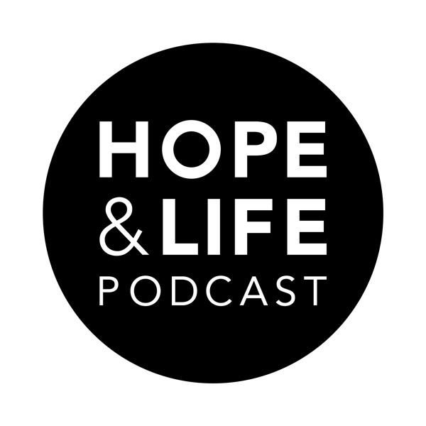 HOPE & LIFE PODCAST (Audio)