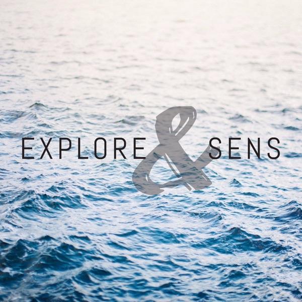 Explore & Sens - Podcast