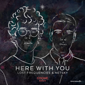 Here with You (Coone Remix) - Lost Frequencies & Netsky