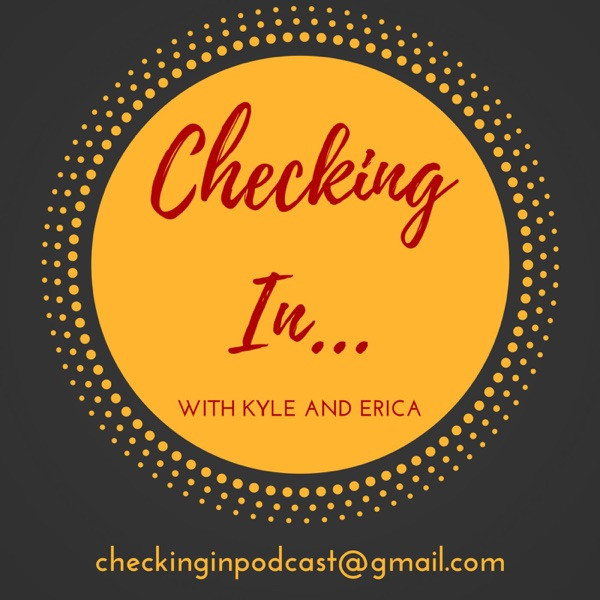 Checking In... with Kyle and Erica
