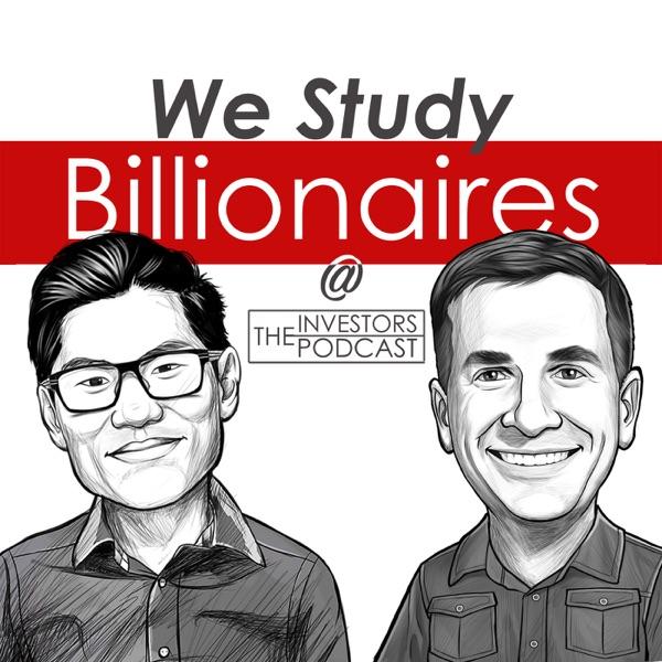 We Study Billionaires - The Investors Podcast
