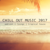 Chill out Music 2017 (Ambient, Lounge, Tropical House)