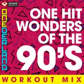 ONEderland Workout Mix - One Hit Wonders of the 90's (60 Min Non-Stop Workout Mix 130 BPM)