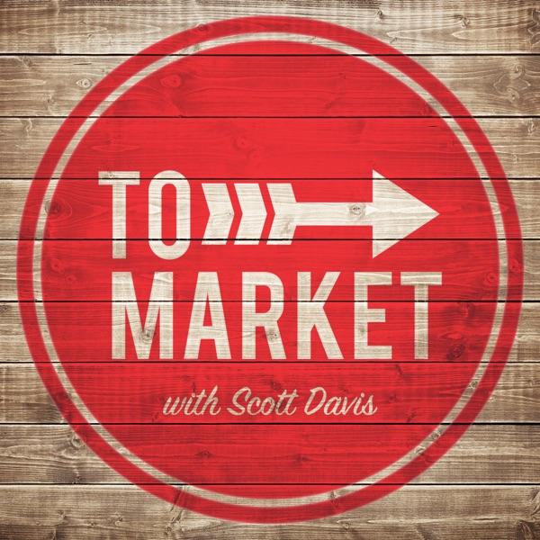 To Market with Scott Davis