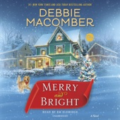 Debbie Macomber - Merry and Bright: A Novel (Unabridged)  artwork