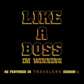 Like a Boss I'm Winning (As Featured in