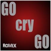 Go Cry Go - Romix