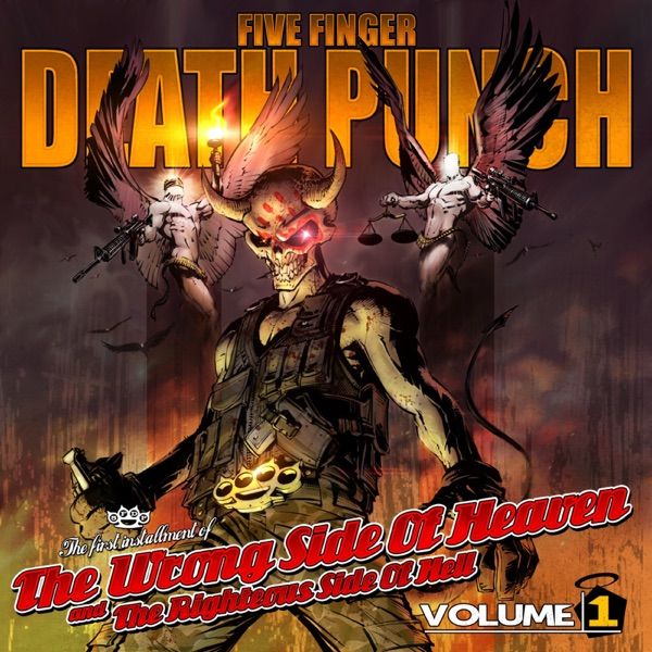 The Wrong Side of Heaven and the Righteous Side of Hell Vol 1 Five Finger Death Punch CD cover