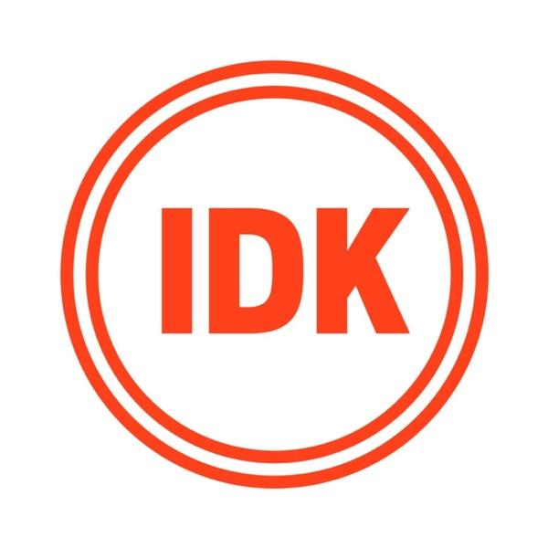 IDK, Please Teach Me