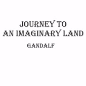Journey to an Imaginary Land