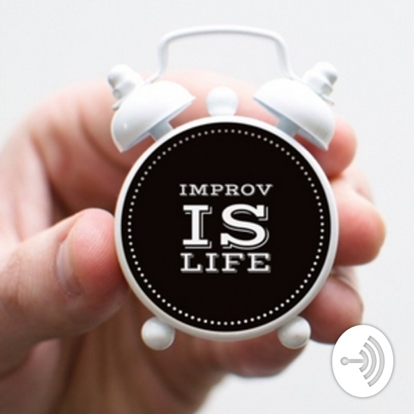 Improv is Life