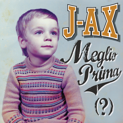 J-AX Meglio prima (?) Album Cover