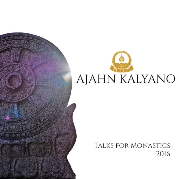 Ajahn Kalyano - Talks for Monastics 2016