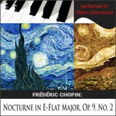 Frédéric Chopin: Nocturne in E-Flat Major, Op. 9, No. 2 - Vadim Chaimovich