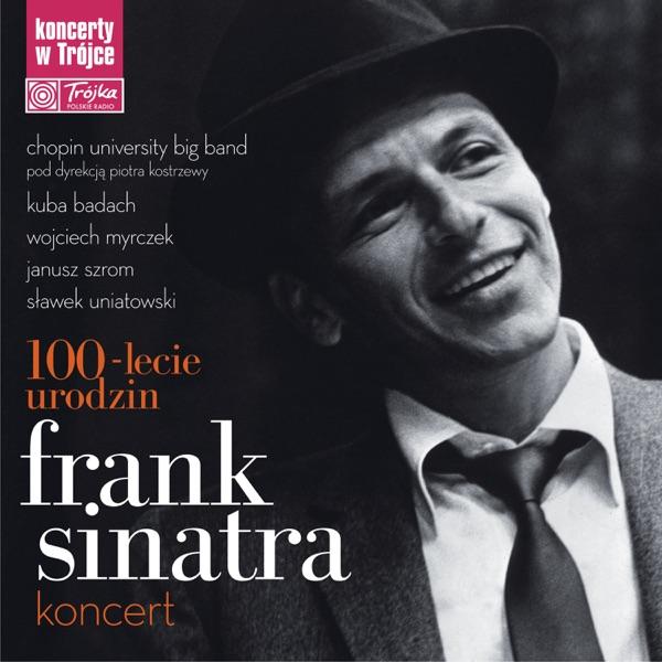 Frank Sinatra, 100-lecie Urodzin, Koncert w Trójce (Live)   Slawek Uniatowski, Kuba Badach, Marek Niedźwiecki, Chopin University Big Band