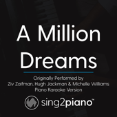 [Download] A Million Dreams (Originally Performed by Ziv Zaifman, Hugh Jackman & Michelle Williams) [Piano Karaoke Version] MP3